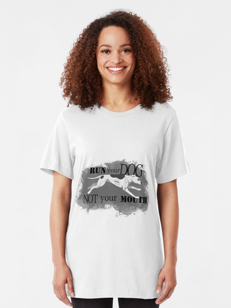 Alternate view of Run Your Dog Not Your Mouth American Pit Bull Terrier White and Grey Slim Fit T-Shirt