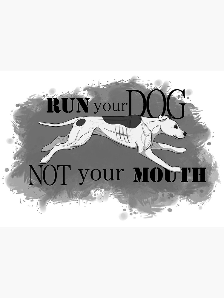 Run Your Dog Not Your Mouth American Pit Bull Terrier White and Grey by maretjohnson