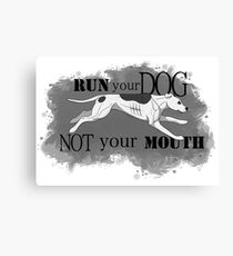 Run Your Dog Not Your Mouth American Pit Bull Terrier White and Grey Canvas Print