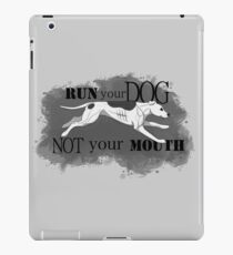 Run Your Dog Not Your Mouth American Pit Bull Terrier White and Grey iPad Case/Skin