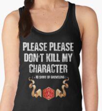 Please, Please Don't Kill My Character T-Shirt