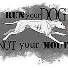 Run Your Dog Not Your Mouth American Pit Bull Terrier White Pink Nose by Rhett J.