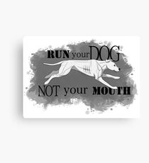 Run Your Dog Not Your Mouth American Pit Bull Terrier White Canvas Print