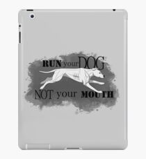 Run Your Dog Not Your Mouth American Pit Bull Terrier White iPad Case/Skin