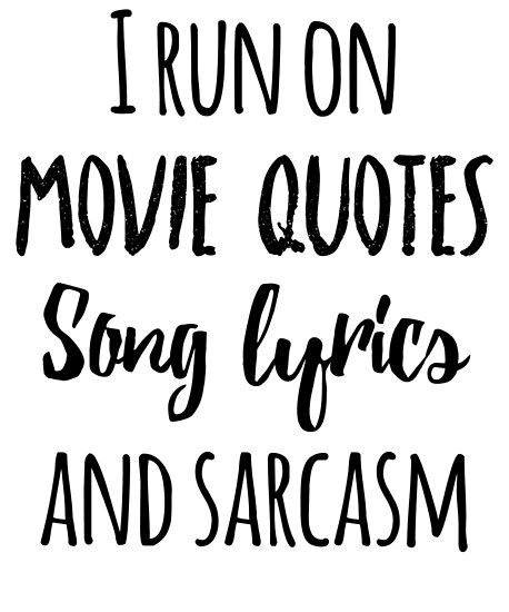I Run On Movie Quotes Song Lyrics And Sarcasm Posters By Kamrankhan
