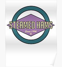 Fat Steamed Hams (Skinner Edition) Poster