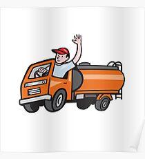 4 Wheeler Tanker Truck Driver Waving Cartoon Poster