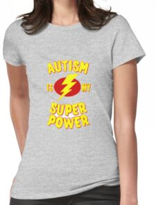 Autism Is My Super Power! Womens Fitted T-Shirt