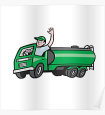 6 Wheeler Tanker Truck Driver Waving Cartoon Poster