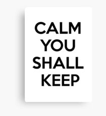 CALM YOU SHALL KEEP Canvas Print