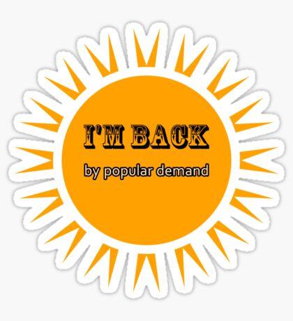 Back by popular demand Sticker