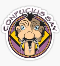 CONFUCIUS SAY Sticker