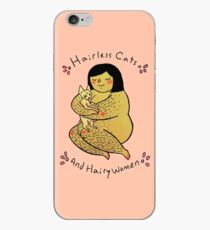 Hairless Cats and Hairy Women  iPhone Case