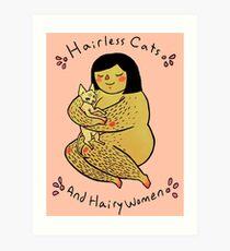 Hairless Cats and Hairy Women  Art Print