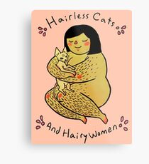 Hairless Cats and Hairy Women  Metal Print