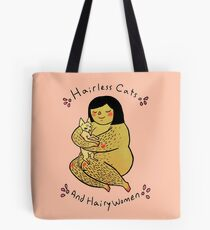 Hairless Cats and Hairy Women  Tote Bag