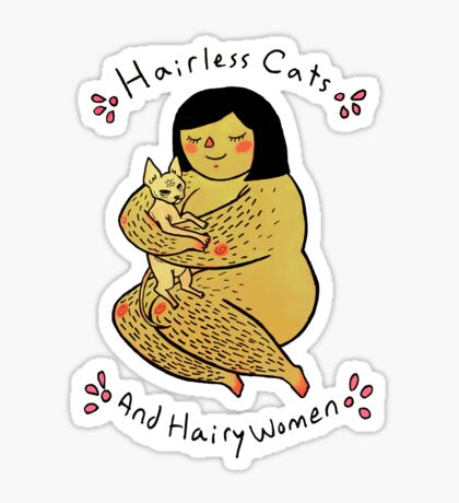 Hairless Cats and Hairy Women  Sticker