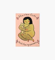 Hairless Cats and Hairy Women  Art Board Print