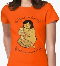 Hairless Cats and Hairy Women  Womens Fitted T-Shirt