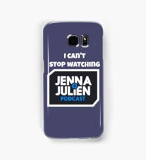 I Can't Stop Watching Jenna and Julien Podcast Samsung Galaxy Case/Skin