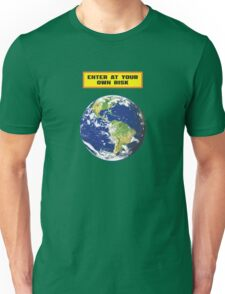 Earth-enter at your own risk Unisex T-Shirt