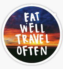 eat well travel often sunset Sticker