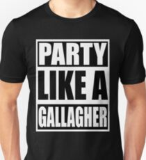 Party like a Gallagher! T-Shirt