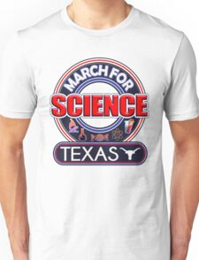 Climate Change March for Science TEXAS 2017 Unisex T-Shirt
