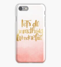 Lets Do Something Wonderful Ombre iPhone Case/Skin
