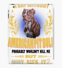 A Day Without American Pit Bull Dog iPad Case/Skin