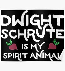 Dwight Schrute is my Spirit Animal. Poster