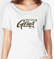 Rise and Grind Women's Relaxed Fit T-Shirt