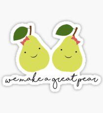 We Make a Great Pear (Girl x Girl) Sticker