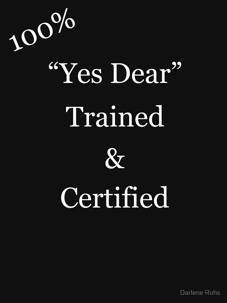 """Yes Dear"" Trained and Certified by Darlene"