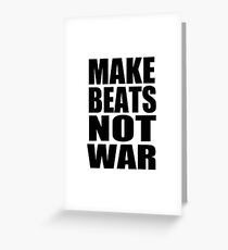 MAKE BEATS NOT WAR by 360 Sound and Vision Greeting Card