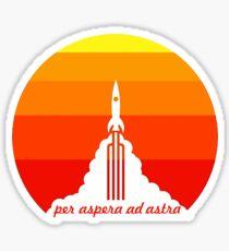 rocket per aspera ad astra Sticker