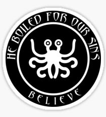 He boiled for your sins Sticker