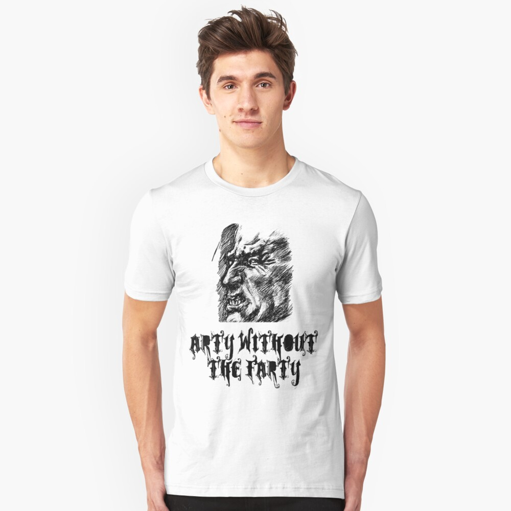 Arty without the farty. Unisex T-Shirt Front