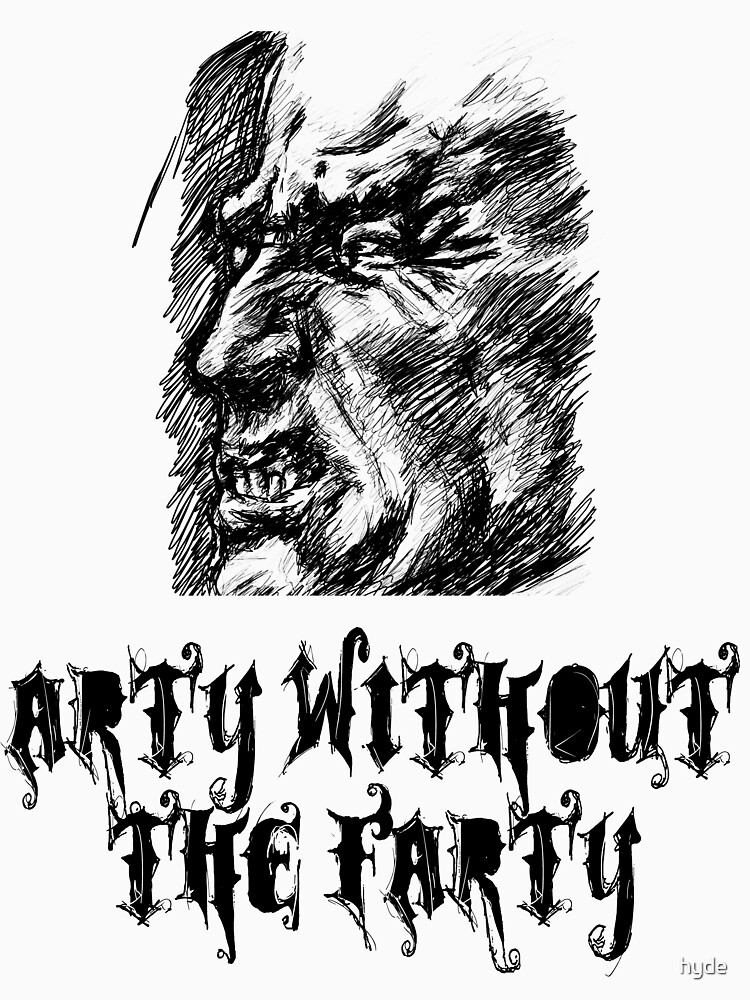 Arty without the farty. by hyde