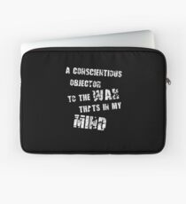 A conscientious objector to the war thats in my mind Laptop Sleeve