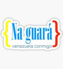 Venezuelan Saying Na Guara Sticker