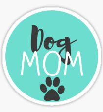 Dog Mom - Turquoise Sticker
