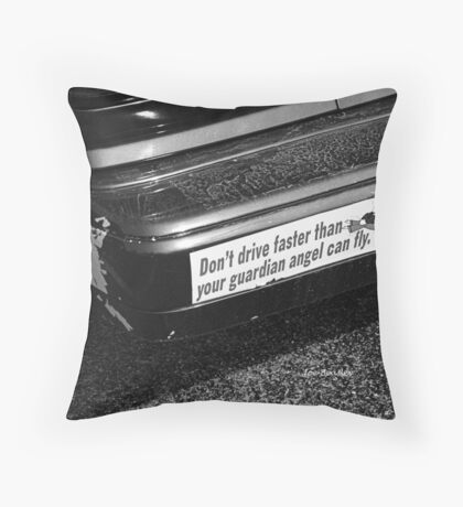 Don't drive faster then Throw Pillow