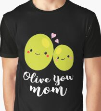 Olive You Mom Funny Pun 2017 Mother's Day Gift Graphic T-Shirt