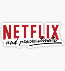 netflix and procrastinate Sticker