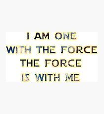 Force With Me Photographic Print