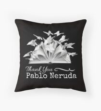 Thank You Pablo Neruda Throw Pillow