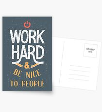 Work Hard and be nice to people Postcards