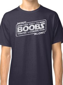 Star Wars - Move Along These Aren't The Boobs Distressed White Classic T-Shirt