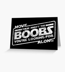 Star Wars - Move Along These Aren't The Boobs Distressed White Greeting Card